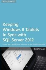 Keeping Windows 8 Tablets in Sync with SQL Server 2012 : Private and Hybrid...