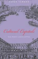 Cultural Capitals: Early Modern London and Paris, Newman, Karen, Excellent Book