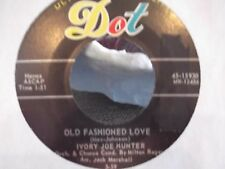 45@IVORY JOE HUNTER ON DOT RECORDS OLD FASHIONED LOVE / A COTTAGE FOR SALE