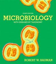 Microbiology with Diseases by Taxonomy - Fourth Edition - Robert W. Bauman