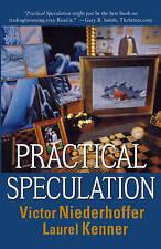 Practical Speculation by Niederhoffer, Victor; Kenner, Laurel