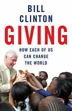 Giving: How Each of Us Can Change the World, Clinton, Bill, New Book