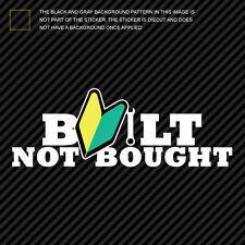 Built Not Bought Sticker Die Cut Decal Self Adhesive Vinyl jdm