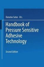 Handbook of Pressure Sensitive Adhesive Technology by D. Satas (2014, Paperback)