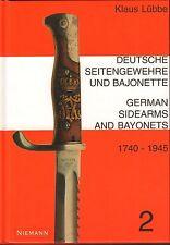 Deutsche Seitengewehre und Bajonette 1740-1945. German Sidearms and Bayonets 1740-1945. Tl.2 von Klaus Lübbe (2000, Gebunden)