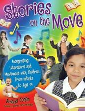 Stories on the Move: Integrating Literature and Movement with Children, from Inf