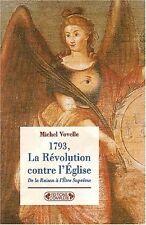 La Révolution contre l'Eglise : De la raison à l'être suprême