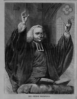 REVEREND GEORGE WHITEFIELD PULPIT ORATOR MINISTER OF THE GOSPEL ENGLISH CLERGY