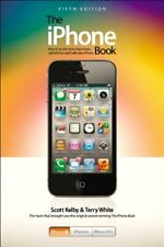The iPhone Book: Covers iPhone 4S, iPhone 4, and iPhone 3GS by White, Terry The