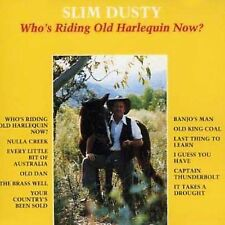 SLIM DUSTY Who's Riding Old Harlequin Now? CD BRAND NEW