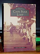 Cape Fear Lost, Images of America Wilmington NC Houses, Businesses, Beaches