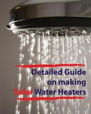 Detailed Guide On Making Solar Water Heaters: Making Cheap But Quality Pvc ...