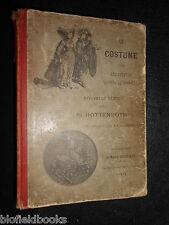 Costume Chez Les Peuples Anciens Et Modernes c1895 - Hottenroth, Dress History