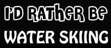Lettering Car Decal Sticker I'D RATHER BE WATER SKIING SKI SLALOM SKIIS