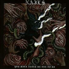 Nails - You Will Never Be One Of Us (NEW CD)