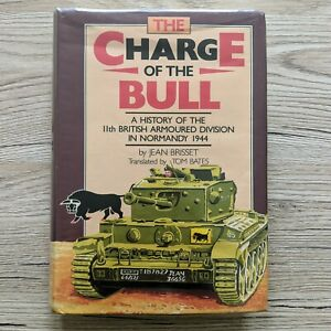 The Charge of the Bull: A History of the 11th Armoured Division in Normandy 1944