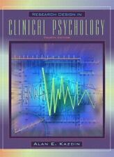 Research Design in Clinical Psychology by Alan E. Kazdin (2002, Paperback,...
