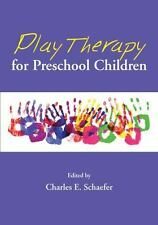 Play Therapy for Preschool Children by Charles E. Schaefer (2010, Hardcover)