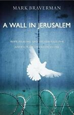 A Wall in Jerusalem by Mark Braverman 2013 Hope Healing 1st Ed Paperback