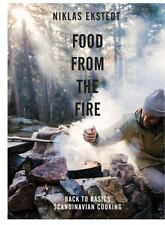 Food from the Fire : The Scandinavian Flavours of Open-Fire Cooking by Niklas...