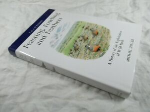 FEASTING FOWLING and FEATHERS Michael Shrubb - HB-DJ 2013 1st ed - Poyser