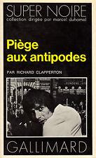 Piège aux antipodes // Richard CLAPPERTON // Super Noire // 1ère édition