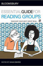 Bloomsbury Essential Guide for Reading Groups,Osborne, Susan,Excellent Book mon0