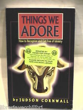 THINGS WE ADORE How to recognize and get free of idolatry Judson Cornwall di e