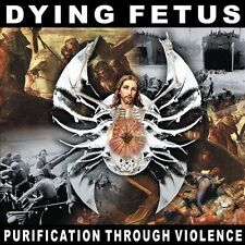 Purification Through Violence [Digipak] by Dying Fetus (CD, Jan-2011, Relapse Records (USA))