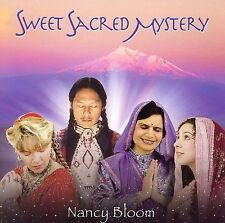 Sweet Sacred Mystery by Nancy Bloom (CD, May-2006, Spirit In Bloom Productions)