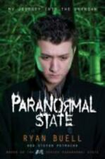 Paranormal State : My Journey into the Unknown by Ryan Buell and Stefan...