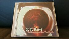 go to blazes - waiting around for the crash, CD 100% tested VG cond.