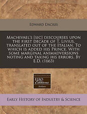 Machivael's [sic] discourses upon the first decade of T. Livius, translated out