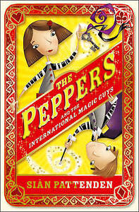 The Peppers and the International Magic Guys by Sian Pattenden (Paperback, 2012)