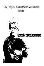 The Complete Works of Swami Vivekananda Volume 4 by Swami Vivekananda (2012,...