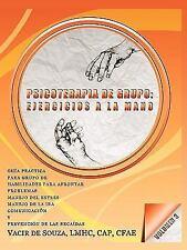 Psicoterapia de Grupo: Ejercicios a la Mano-Volumen 3 (Paperback or Softback)