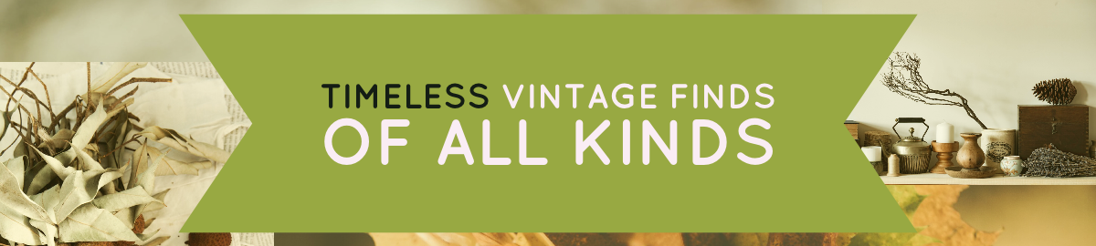 Timeless Vintage Finds of All Kinds