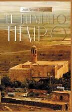 El Elemento Tiempo by José Naranjo Delgadillo (2014, Hardcover)