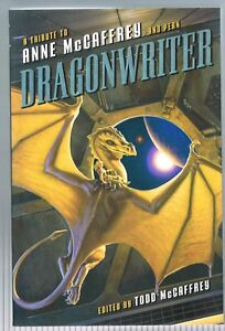 Dragonwriter : A Tribute to Anne McCaffrey and Pern (Signed Paperback)