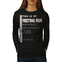 Wellcoda Boss Meeting Mug Womens Long Sleeve T-shirt, Funny Casual Design