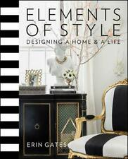 Elements of Style: Designing a Home & a Life by Erin T. Gates (English) Hardcove