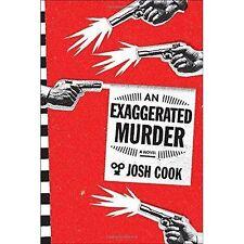 An Exaggerated Murder : A Novel, Josh Cook, Very Good Book