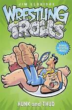 Hunk and Thud: Wrestling Trolls: Match Two, Jim Eldridge, New Book