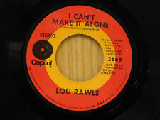 Lou Rawls 45 I Can't Make It Alone bw Make The World Go Away   Capitol VG++