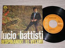 "LUCIO BATTISTI - RESPIRANDO / EL VELERO - RARO 45 GIRI 7"" IN SPAGNOLO"