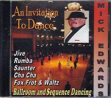 MICK EDWARDS -   AN INVITATION TO DANCE -JIVE, RUMBA, SAUNTER, CHA CHA & MORE CD