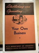 Establishing and Operating Your Own Business US Department of Commerce 1945