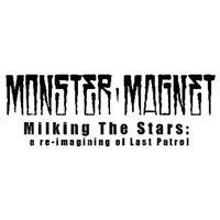 MONSTER MAGNET - MILKING THE STARS: A RE-IMAGINING OF LAST PATROL  CD NEUF