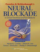 Cousins and Bridenbaugh's Neural Blockade in Clinical Anesthesia and Pain...
