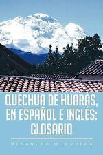 Quechua de Huarás, en Español e Inglés : Glosario by Menandra Mosquera (2012,...
